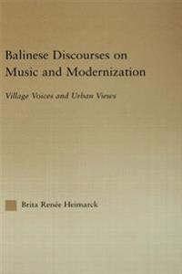 Balinese Discourses on Music and Modernization