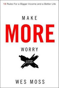 Make More, Worry Less