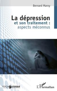 La depression et son traitement : aspects meconnus - (2e edi
