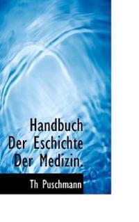 Handbuch Der Eschichte Der Medizin.