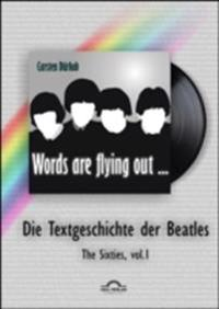 &quote;Words are flying out&quote;: Die Textgeschichte der Beatles