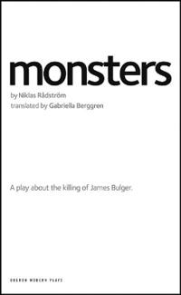 Monsters: A Play about the Killing of James Bulger.