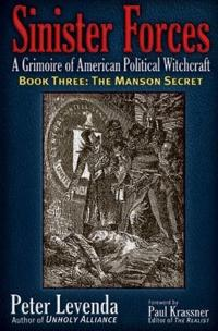 Sinister Forces--A Grimoire of American Political Witchcraft
