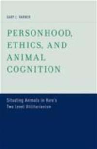 Personhood, Ethics, and Animal Cognition