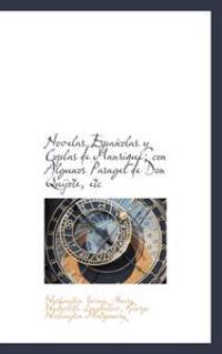Novelas Espanolas y Coplas de Manrique; con Algunos Pasages de Don Quijote, etc