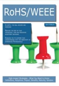 RoHS/WEEE: High-impact Strategies - What You Need to Know: Definitions, Adoptions, Impact, Benefits, Maturity, Vendors