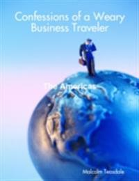 Confessions of a Weary Business Traveler - The Americas