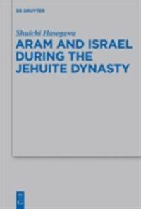 Aram and Israel during the Jehuite Dynasty