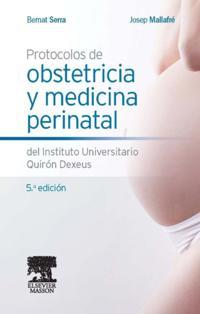 Protocolos de obstetricia y medicina perinatal del Instituto Universitario Quiron Dexeus