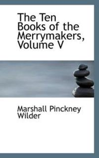 The Ten Books of the Merrymakers