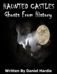 Haunted Castles: Ghosts from History