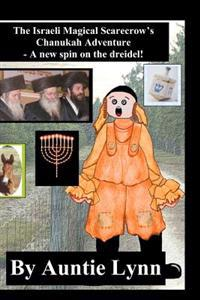 The Israeli Magical Scarecrow's Chanukah Adventure: A New Spin on the Dreidel
