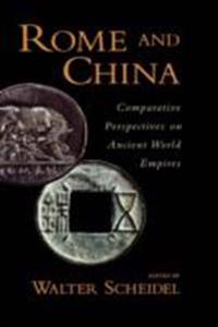 Rome and China: Comparative Perspectives on Ancient World Empires