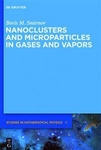 Nanoclusters and Microparticles in Gases and Vapors