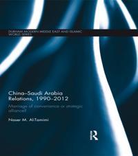 China-Saudi Arabia Relations, 1990-2012