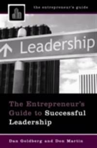 Entrepreneur's Guide to Successful Leadership
