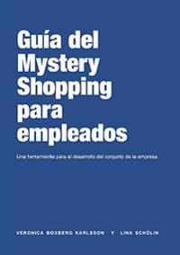 The employee´s guide to Mystery Shopping (Spanska)