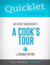 Quicklet on A Cook's Tour by Anthony Bourdain