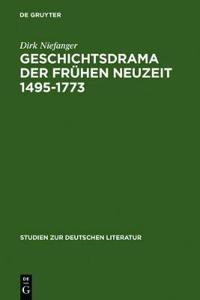 Geschichtsdrama der Fruhen Neuzeit 1495-1773