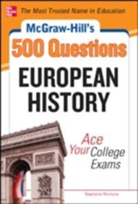 McGraw-Hill's 500 European History Questions: Ace Your College Exams