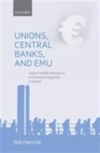 Unions, Central Banks, and EMU