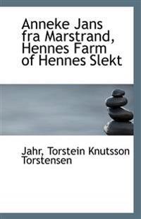 Anneke Jans Fra Marstrand, Hennes Farm of Hennes Slekt