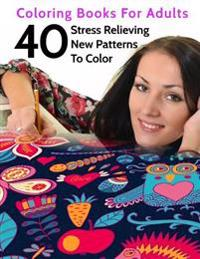 40 Stress Relieving New Patterns to Color: Coloring Books for Adults