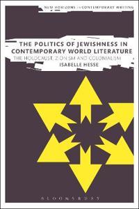 The Politics of Jewishness in Contemporary World Literature