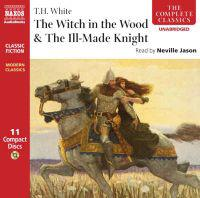 The Witch in the Wood &The Ill-Made Knight