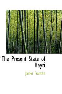 The Present State of Hayti