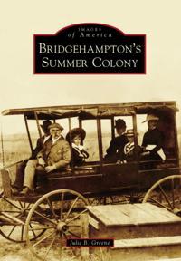 Bridgehampton's Summer Colony