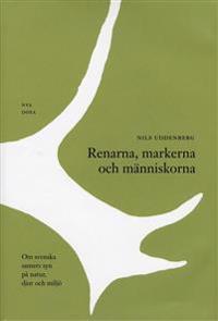 Renarna, markerna och människorna - Om svenska samers syn på natur, djur oc
