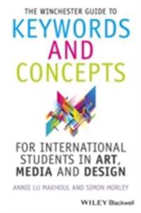 Winchester Guide to Keywords and Concepts for International Students in Art, Media and Design
