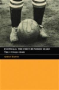Football: The First Hundred Years