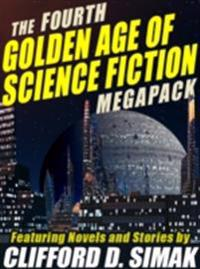 Fourth Golden Age of Science Fiction MEGAPACK (R): Clifford D. Simak