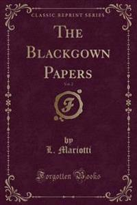 The Blackgown Papers, Vol. 2 (Classic Reprint)