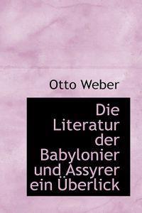 Die Literatur Der Babylonier Und Assyrer Ein Uberlick