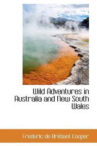 Wild Adventures in Australia and New South Wales