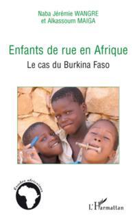 Enfants de rue en afrique - le cas du burkina faso