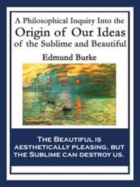 Philosophical Inquiry Into the Origin of Our Ideas of the Sublime and Beautiful