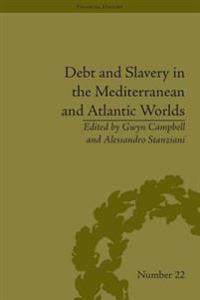 Debt and Slavery in the Mediterranean and Atlantic Worlds