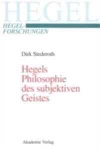 Hegels Philosophie des subjektiven Geistes