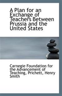 A Plan for an Exchange of Teachers Between Prussia and the United States