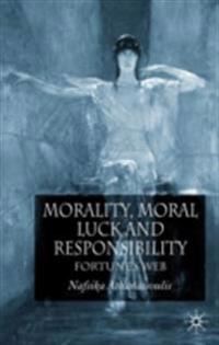 Morality, Moral Luck and Responsibility