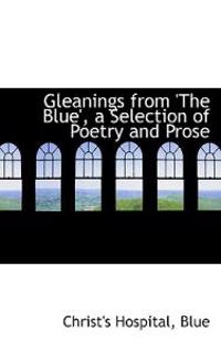 Gleanings from 'the Blue'