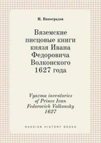 Vyazma Inventories of Prince Ivan Fedorovich Volkonsky 1627