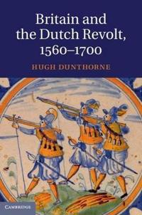Britain and the Dutch Revolt, 1560-1700