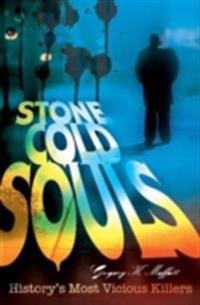 Stone Cold Souls: History's Most Vicious Killers