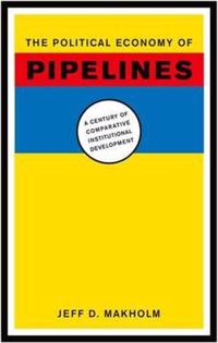 The Political Economy of Pipelines