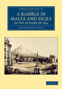 A Ramble in Malta and Sicily, in the Autumn of 1841